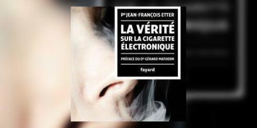 La verite sur la cigarette electronique