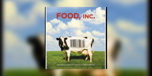 Food, Inc un documentaire edifiant